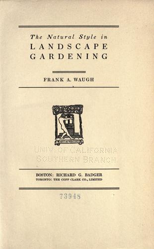 The natural style in landscape gardening by Frank A. Waugh