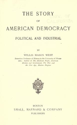The story of American democracy, political and industrial by West, Willis M.