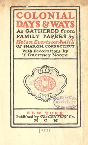 Colonial days & ways as gathered from family papers by Helen Evertson Smith
