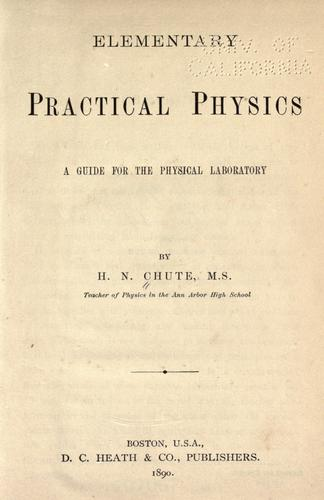 Elementary practical physics by Horatio N. Chute