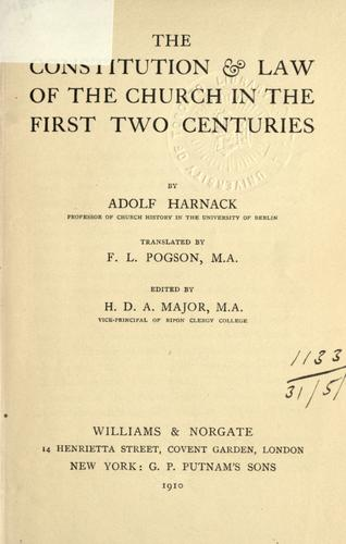 The constitution & law of the church in the first two centuries by Adolf von Harnack