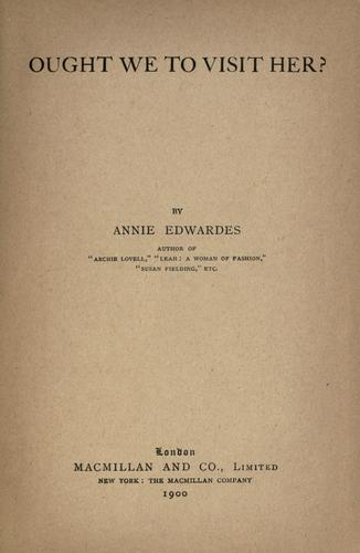 Ought we to visit her? by Annie Edwards