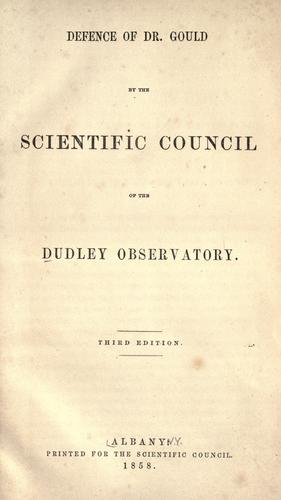 Defence of Dr. Gould by the scientific council of the Dudley observatory.