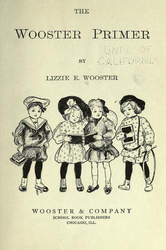 The Wooster primer by Lizzie E. Wooster