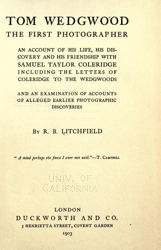 Tom Wedgwood, the first photographer by Litchfield, Richard Buckley