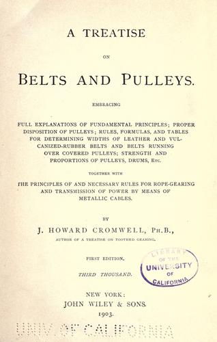 A treatise on belts and pulleys by John Howard Cromwell