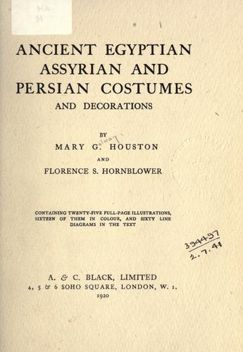 Ancient Egyptian, Assyrian, and Persian costumes and decorations by Mary G. Houston