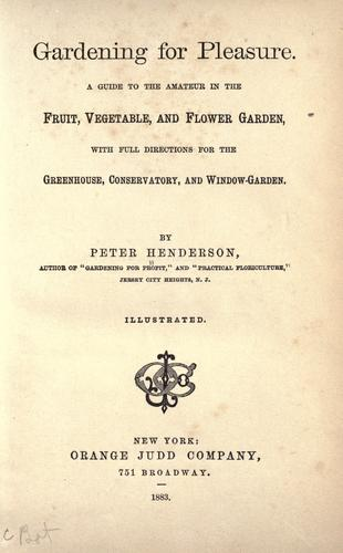 Gardening for pleasure. by Henderson, Peter