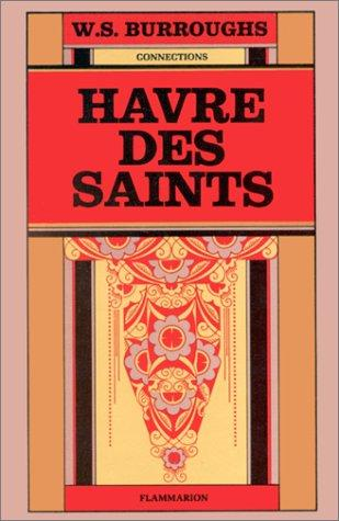 Havre des saints by William S. Burroughs
