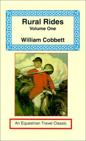 Rural Rides (Equestrian Travel Classics) by William Cobbett