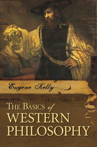 The Basics of Western Philosophy (Basics of the Social Sciences) by Eugene Kelly