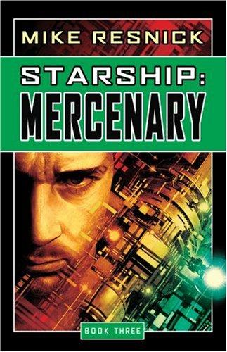 Mercenary (Starship, Book 3) by Mike Resnick