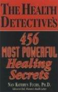 The Health Detective's 456 Most Powerful Healing Secrets by Nan Kathryn Fuchs