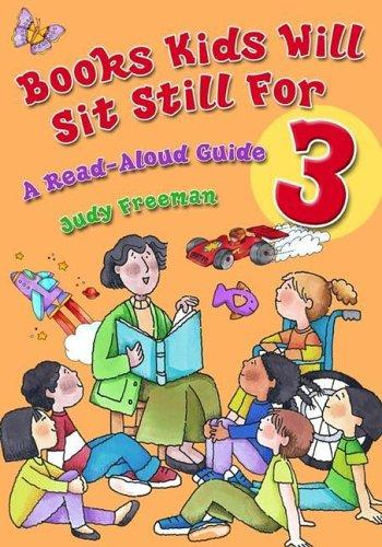 Books Kids Will Sit Still For 3 by Judy Freeman