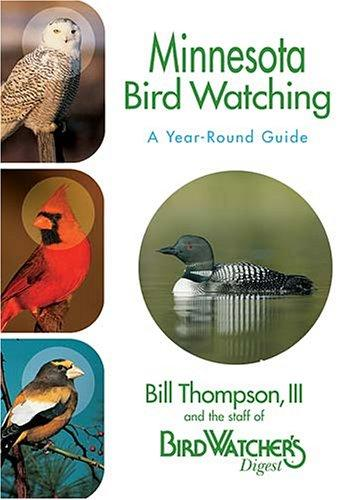 Minnesota Bird Watching by Bill Thompson, The Staff of Bird Watcher's Digest
