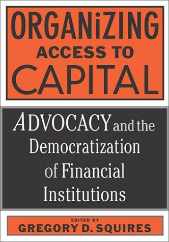 Organizing Access to Capital by Gregory D. Squires