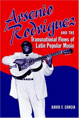 Image 0 of Arsenio Rodriguez and the Transnational Flows of Latin Popular Music (Studies In