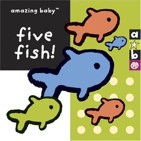 Amazing Baby Five Fish! (Amazing Baby) by Amanda Wood