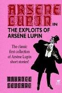 The Exploits of Arsene Lupin by Maurice Leblanc