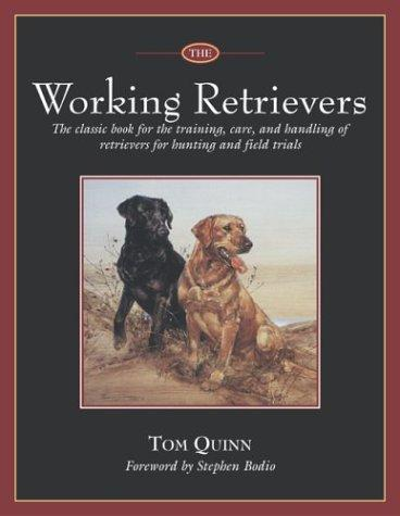The working retrievers by Tom Quinn
