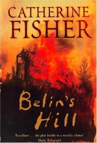 Belin's Hill, Book 4 by Catherine Fisher
